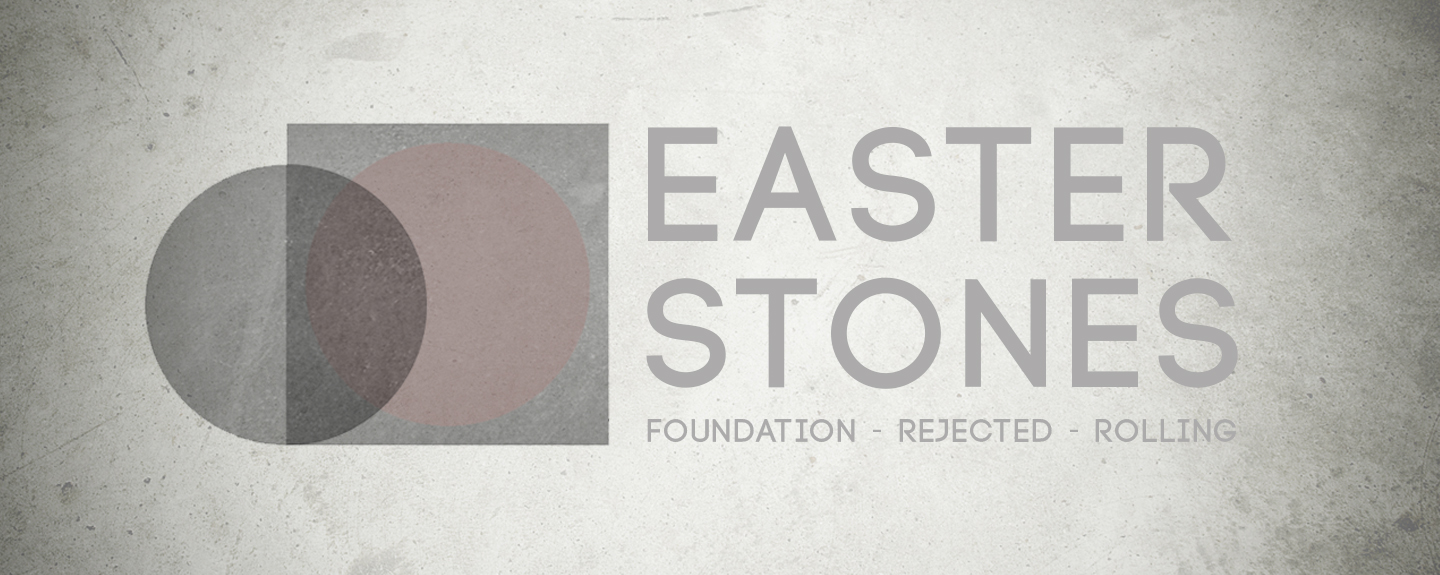 Easter Stones - Foundation Stone
